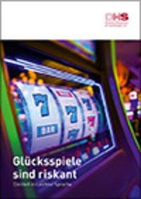 Detailanzeige: Glücksspiele sind riskant