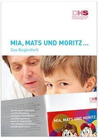 Detailanzeige: Mia, Mats und Moritz... Das Begleitheft