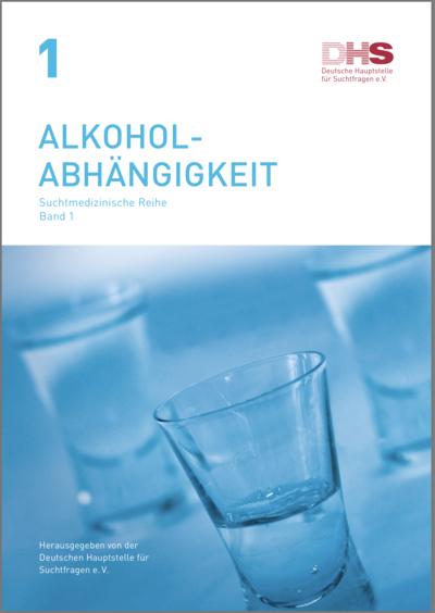 Cover: Alkoholabhängigkeit - Suchtmedizinische Reihe - Band 1