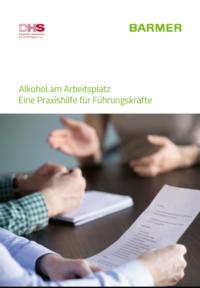 Detailanzeige: Alkohol am Arbeitsplatz - Eine Praxishilfe für Führungskräfte