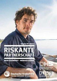 Detailanzeige: Riskante Partnerschaft - Mehr Gesundheit - Weniger Alkohol