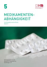 Detailanzeige: Band 5 - Medikamentenabhängigkeit