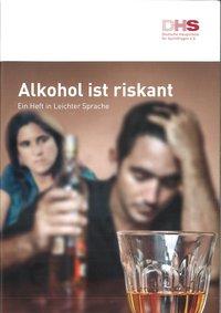 Detailanzeige: Alkohol ist riskant